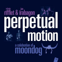 Album Perpetual Motion (A Celebration of Moondog) by Sylvain Rifflet