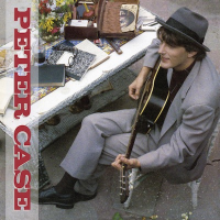 Peter Case: Peter Case by Peter Case