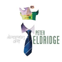 Peter Eldridge: Disappearing Day