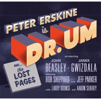 "Legendary Drummer Peter Erskine To Release ""Dr. Um"" (Fuzzy Music) On January 15, 2016"