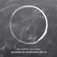 "Read ""No Coming, No Going – The Music of Peter Kuhn 1978-1979"" reviewed by John Sharpe"