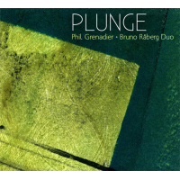 Phil Grenadier  Bruno Raberg Duo: Plunge