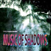 Phillip Blackburn: Music of Shadows
