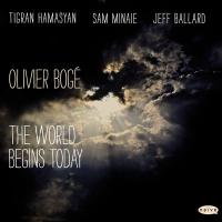 Album The World Begins Today by Olivier Bogé