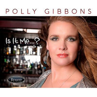 Album Is It Me...? by Polly Gibbons