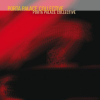 Album Porta Palace Collective by Giancarlo Schiaffini