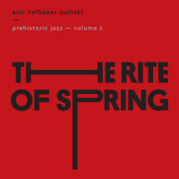 Album Prehistoric Jazz - Volume 1 by Eric Hofbauer