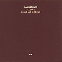 Ralph Towner Solstice: Sound and Shadows