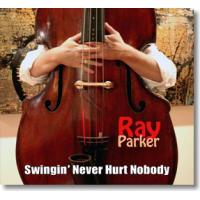 Ray Parker: Swingin' Never Hurt Nobody