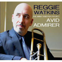 "Trombonist Reggie Watkins's ""Avid Admirer: The Jimmy Knepper Project"" Set For July 15 Release"