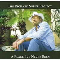Richard Sorce: A Place I've Never Been