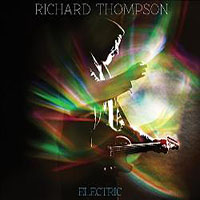 "Read ""Richard Thompson: Electric [Deluxe]"" reviewed by John Kelman"