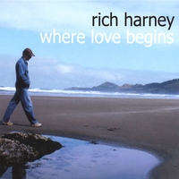Album Where Love Begins by Rich Harney