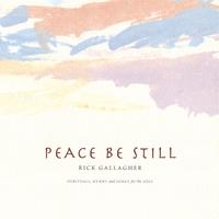Album Peace Be Still by Rick Gallagher