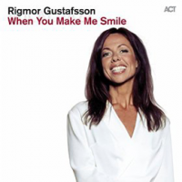 Rigmor Gustafsson: When You Make Me Smile