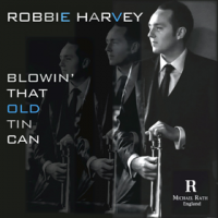 Album Blowin' That Old Tin Can by Robbie Harvey