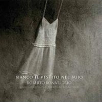 2014 top 50 most recommended CD reviews: Bianco il vestito nel buio by Roberto Bonati Trio