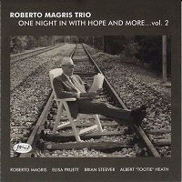 Roberto Magris Trio: One Night In With Hope And More…vol. 2