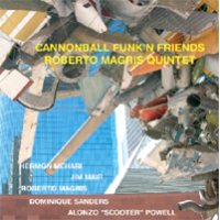 Roberto Magris: Cannonball Funk 'n Friends / One Night in with Hope . . . Vol. 2