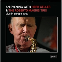 "Read ""An Evening with Herb Geller: Live in Europe 2009"" reviewed by Jack Bowers"