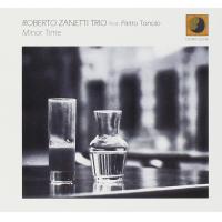 Roberto Zanetti Trio featuring Pietro Tonolo: Minor Time