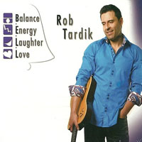 Album Balance, Energy, Laughter, Love by Rob Tardik