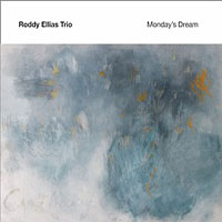 Roddy Ellias Trio: Monday's Dream