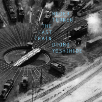 Roger Turner: The Last Train