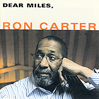 Ron Carter: Dear Miles,