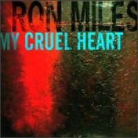 Ron Miles—My Cruel Heart