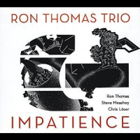 Ron Thomas Trio: Impatience
