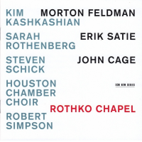 Kim Kashkashian Sarah Rothenberg Steven Schick Houston Chamber Choir Robert Simpson.: Rothko Chapel