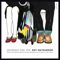 Album Nearness And You, Duets and Improvisations by Roy Nathanson