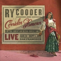 "Read ""Ry Cooder & Corridos Famosos - Live in San Francisco"" reviewed by C. Michael Bailey"