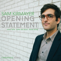 Album Opening Statement by Sam Kirmayer