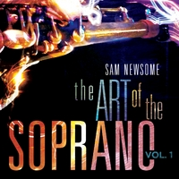 Album The Art of the Soprano, Vol. 1 by Sam Newsome