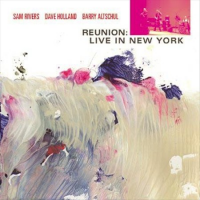 Sam Rivers / Dave Holland / Barry Altschul: Reunion: Live In New York