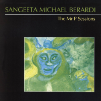 Sangeeta Michael Berardi: Sangeeta Michael Berardi: The Mr. P Sessions