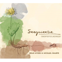 Album Sanguinaria (Hopeful Songs) by Brad Myers