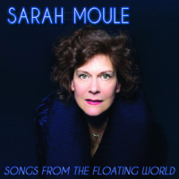 Album Songs From The Floating World by Sarah Moule