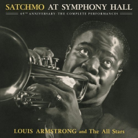 Louis Armstrong and the All Stars: Louis Armstrong & The All Stars: Satchmo At Symphony Hall  - The Complete Performances