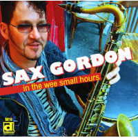 In the Wee Small Hours by Sax Gordon