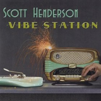 Album Vibe Station by Scott Henderson