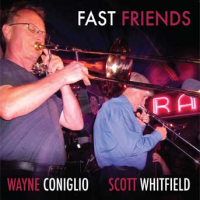 Wayne Coniglio / Scott Whitfield: Fast Friends