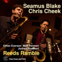 Seamus Blake and Chris Cheek: Reeds Ramble