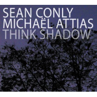 Think Shadow by Sean Conly