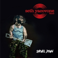 The Seth Yacovone Band: Shovel Down
