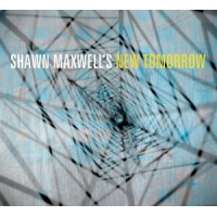 "Read ""Shawn Maxwell's New Tomorrow"" reviewed by Dan McClenaghan"