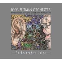 "Igor Butman Orchestra ""Sheherazade"""