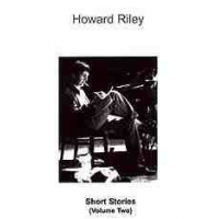 Short Stories (Volume Two) by Howard Riley